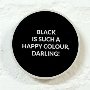 Black - 10cm Circle Quirky Quote