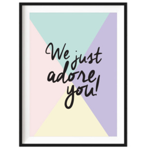 Art Print - We Just Adore You!
