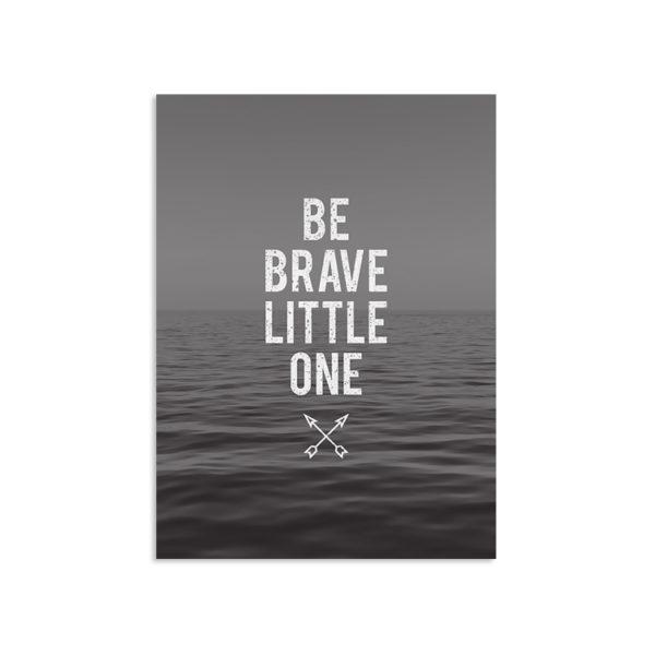 Be Brave Print
