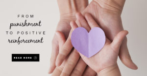 From Punishment To Positive Reinforcement