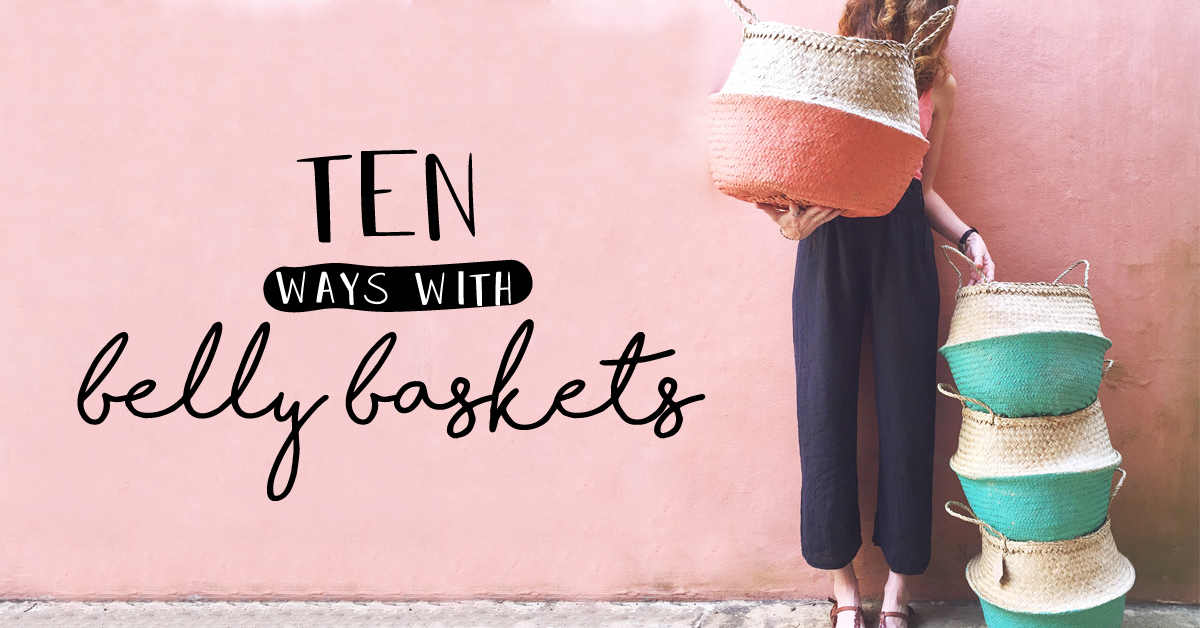 Ways with belly baskets