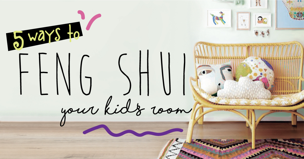 5 Feng Shui Tips For Your Kid S Room Clever Little Monkey